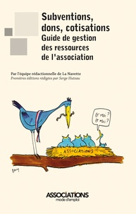 La Navette - Subventions, dons, cotisations : guide de gestion des ressources de l'association.