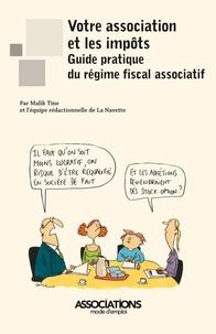 La Navette et Malik Tine - Votre association et les impôts - Guide pratique du régime fiscal associatif.