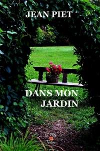 Jean Piet - Dans mon jardin.