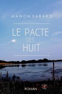 Manon Sabard - Le Pacte des Huit.