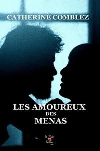 Catherine Comblez - Les amoureux des Menas.