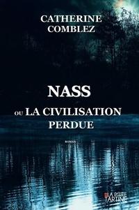 Catherine Comblez - Nass ou la civilisation perdue.