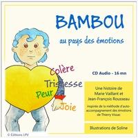 Marie Vaillant et Jean-François Rousseau - Bambou au pays des émotions. 1 CD audio