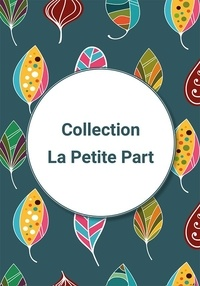 La Part commune - La Petite Part - Coffret en 4 volumes.
