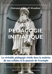 Omraam Mikhaël Aïvanhov - La pedagogie initiatique - tome 27.