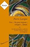 Pierre Lavigne - Fuir... on peut toujours ; échapper... Jamais.