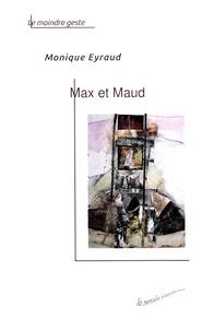 Monique Eyraud - Max et Maud - Et autres balades intérieures.