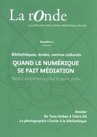 Julien Maréchal - La rOnde N° 2, janvier 2021 : Quand le numérique se fait médiation - Bibliothèques, écoles, centres culturels : retour d'expérience pour le jeune public.