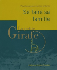 Eric Zuliani - La petite Girafe N° 24 : Se faire sa famille.