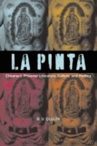 La Pinta - Chicana/o Prisoner Literature, Culture, and Politics.