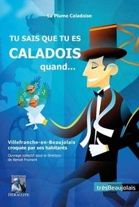 La Plume Caladoise et Benoît Froment - Tu sais que tu es caladois quand... - Villefranche-en-Beaujolais croquée par ses habitants.