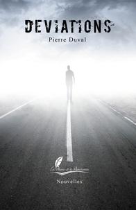 Pierre Duval - Déviations.