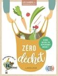 LA RECYCLERIE - Cahier Zéro gaspi, zéro gâchis - Consommez moins et mieux, en préservant la planète !.