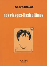 La Rédaction - Nos visages-flash ultimes.