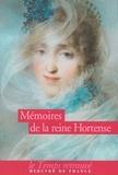 La Reine Hortense - Mémoires.