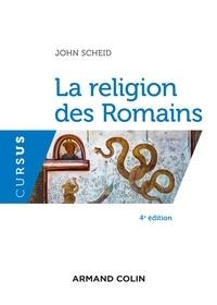 John Scheid - La religion des Romains - 4e éd..