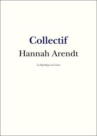 La République des Lettres - Hannah Arendt.