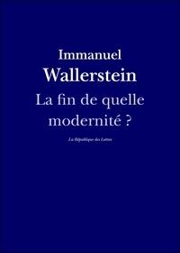 La République des Lettres et Immanuel Wallerstein - La fin de quelle modernité ?.
