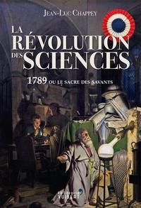 La Révolution des sciences - 1789 ou le sacre des savants.