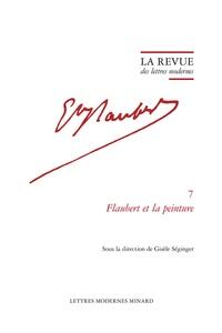 Gisèle Séginger - La Revue des lettres modernes - Flaubert et la peinture.