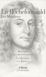 La Rochefoucauld et Jean de La Bruyère - La Rochefoucauld - Les Moralistes.