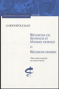 La Rochefoucauld - Réflexions ou Sentences et Maximes morales et Réflexions diverses.