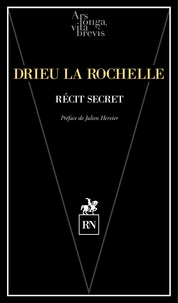 La rochelle pi Drieu - Récit secret.