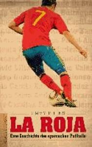 La Roja - Eine Geschichte des spanischen Fußballs.