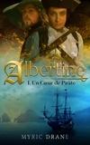 Myric Drane - Albertine Tome 1 : Un coeur de pirate.