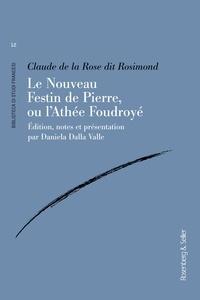La rose claude De - Le Nouveau Festin de Pierre,  ou l'Athée Foudroyé.