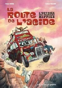 Fabien Tillon - La route de l'acide - L'odyssée des premiers hippies.