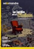 Julien Perrot - Salamandre N° 244, février-mars : Le jardin fait son cinéma.