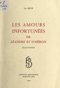La Selve et Jean-Claude Brunon - Les amours infortunées de Léandre et d'Héron.