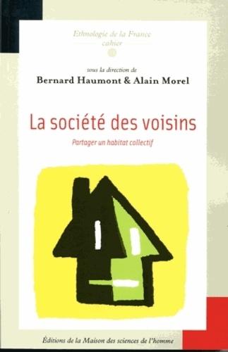 Bernard Haumont - La société des voisins - Partager un habitat collectif.
