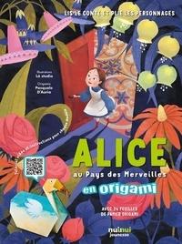 Là Studio et Pasquale D'Auria - Alice au Pays des Merveilles en origami - Avec 28 feuilles de papier origami.