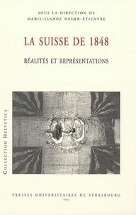 Marie-Jeanne Heger-Etienvre - La Suisse de 1848 - Réalités et représentations.