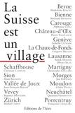La Suisse est un village - Ode aux contrées helvétiques.