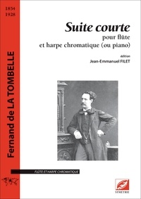 La tombelle fernand De et Jean-emmanuel Filet - Suite courte - pour flûte et harpe chromatique (ou piano).