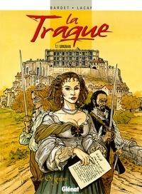 Daniel Bardet - La Traque - Tome 01 - Grignan.