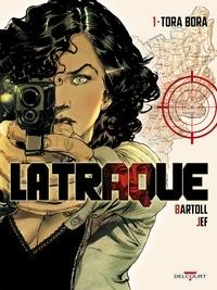 Jean-Claude Bartoll - La Traque Tome 01 : Tora Bora.