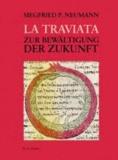 La Traviata - Zur Bewältigung der Zukunft.