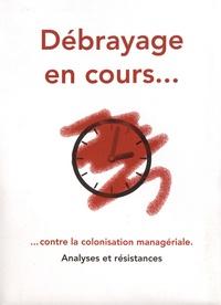 La Trouvaille - Débrayage en cours... contre la colonisation managériale - Analyses et résistances. 1 DVD