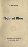 La Vacquerie et André Billy - Noir et Bleu.