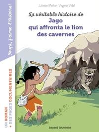 Virginie Vidal - La véritable histoire de Jago face au lion des cavernes.