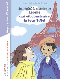 La véritable histoire de Léonie qui vit construire  la Tour Eiffel.