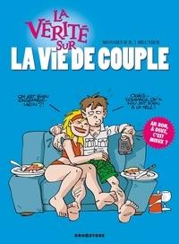 Monsieur B - La vérité sur la vie de couple.