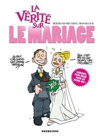 Monsieur B - La vérité sur le mariage.