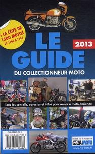 La vie de la moto - Le guide 2013 du collectionneur moto.