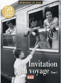 La Vie du Rail - Invitation au voyage - Tome 1.