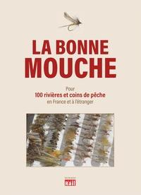 La Vie du Rail - La bonne mouche - Pour 100 rivières et coins de pêche en France et à l'étranger.